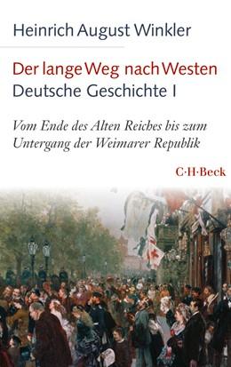 Abbildung von Winkler, Heinrich August | Der lange Weg nach Westen - Deutsche Geschichte I | 2. Auflage | 2020 | 6138 | beck-shop.de