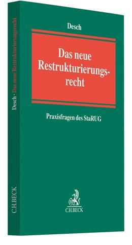 Abbildung von Desch | Das neue Restrukturierungsrecht - Praxisfragen des StaRUG | 1. Auflage | 2021 | beck-shop.de