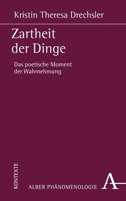 Abbildung von Drechsler | Zartheit der Dinge | 1. Auflage | 2021 | 30 | beck-shop.de