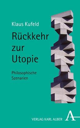 Abbildung von Kufeld | Rückkehr zur Utopie | 1. Auflage | 2021 | beck-shop.de