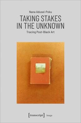 Abbildung von Adusei-Poku | Taking Stakes in the Unknown | 1. Auflage | 2021 | 180 | beck-shop.de
