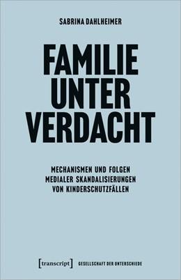 Abbildung von Dahlheimer | Familie unter Verdacht | 1. Auflage | 2020 | 66 | beck-shop.de