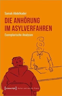 Abbildung von Abdelkader   Die Anhörung im Asylverfahren   1. Auflage   2021   beck-shop.de