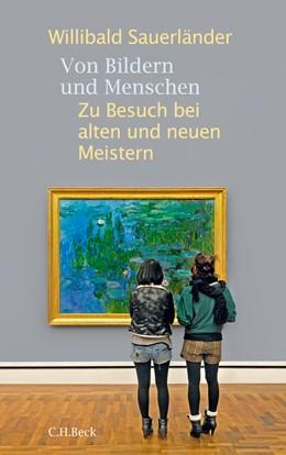 Abbildung von Sauerländer, Willibald | Von Bildern und Menschen | 1. Auflage | 2010 | beck-shop.de