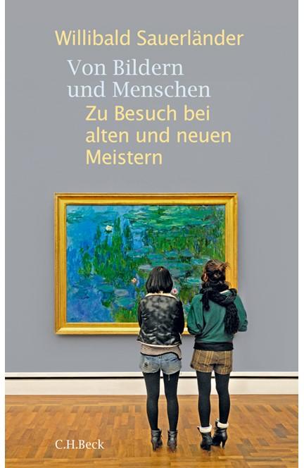 Cover: Willibald Sauerländer, Von Bildern und Menschen