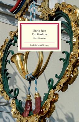 Abbildung von Seitz | Das Gasthaus | 1. Auflage | 2021 | beck-shop.de