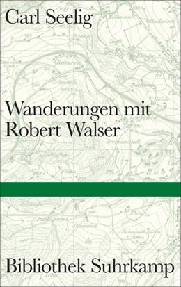Abbildung von Sorg / Gloor   Wanderungen mit Robert Walser   1. Auflage   2021   beck-shop.de