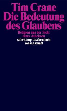 Abbildung von Crane | Die Bedeutung des Glaubens | 1. Auflage | 2021 | beck-shop.de