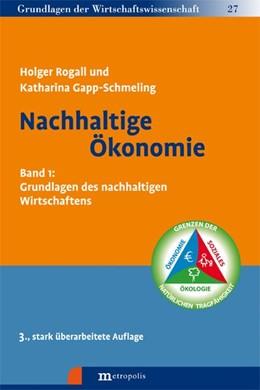 Abbildung von Rogall / Gapp-Schmeling | Nachhaltige Ökonomie 01 | 3. Auflage | 2020 | beck-shop.de