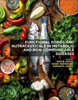 Abbildung von Singh | Functional Foods and Nutraceuticals in Metabolic and Non-communicable Diseases | 1. Auflage | 2021 | beck-shop.de