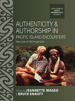 Abbildung von Mageo / Knauft | Authenticity and Authorship in Pacific Island Encounters | 1. Auflage | 2021 | 11 | beck-shop.de