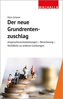 Abbildung von Schewe | Der neue Grundrentenzuschlag | 1. Auflage | 2021 | beck-shop.de