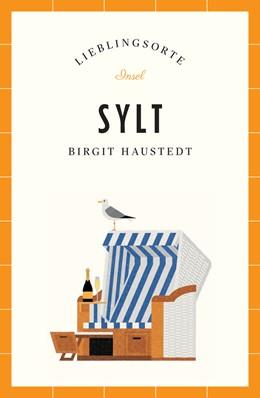 Abbildung von Haustedt | Sylt – Lieblingsorte | 1. Auflage | 2021 | 4847 | beck-shop.de