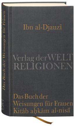 Abbildung von Koloska / Ibn al-Djauzi   Das Buch der Weisungen für Frauen – Kitab ahkam al-nisa'   2009