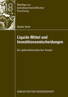 Abbildung von Hirth | Liquide Mittel und Investitionsentscheidungen | 2008 | Ein optionstheoretischer Ansat... | 118