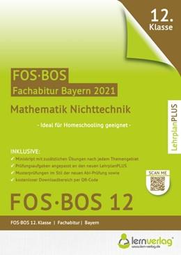 Abbildung von Abiturprüfung Mathematik Nichttechnik FOS/BOS Bayern 12. Klasse | 6. Auflage | 2020 | beck-shop.de