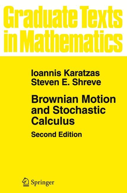 Abbildung von Karatzas / Shreve   Brownian Motion and Stochastic Calculus   2nd ed. 1991. Corr. 8th printing   2004