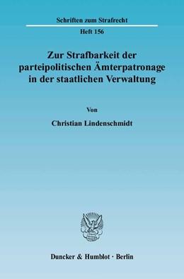 Abbildung von Lindenschmidt | Zur Strafbarkeit der parteipolitischen Ämterpatronage in der staatlichen Verwaltung | 2004