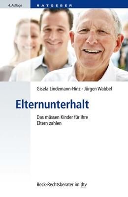 Abbildung von Lindemann-Hinz / Wabbel | Elternunterhalt | 4. Auflage | 2020 | 51246 | beck-shop.de
