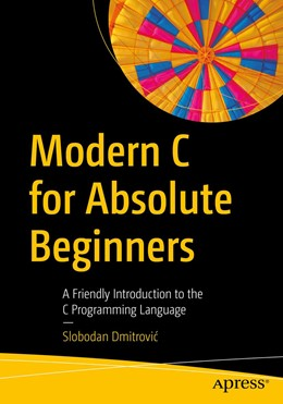 Abbildung von Dmitrovic | Modern C for Absolute Beginners | 1. Auflage | 2021 | beck-shop.de