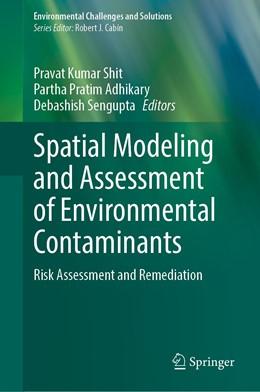 Abbildung von Shit / Adhikary | Spatial Modeling and Assessment of Environmental Contaminants | 1. Auflage | 2021 | beck-shop.de