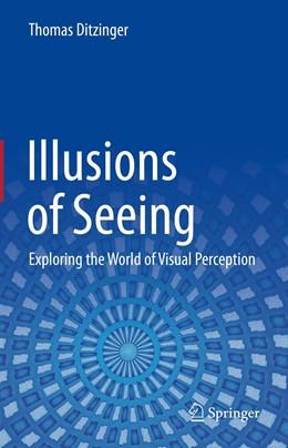 Abbildung von Ditzinger | Illusions of Seeing | 1. Auflage | 2021 | beck-shop.de