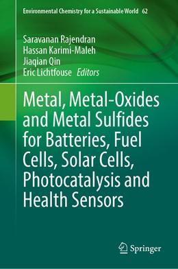 Abbildung von Rajendran / Karimi-Maleh | Metal, Metal-Oxides and Metal Sulfides for Batteries, Fuel Cells, Solar Cells, Photocatalysis and Health Sensors | 1. Auflage | 2021 | 62 | beck-shop.de