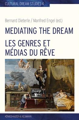 Abbildung von Dieterle / Engel | Mediating the Dream – Les genres et médias du rêve | 1. Auflage | 2020 | 4 | beck-shop.de
