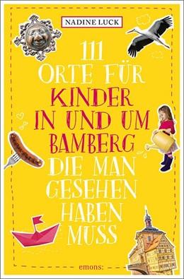 Abbildung von Luck | 111 Orte für Kinder in und um Bamberg, die man gesehen haben muss | 1. Auflage | 2021 | beck-shop.de