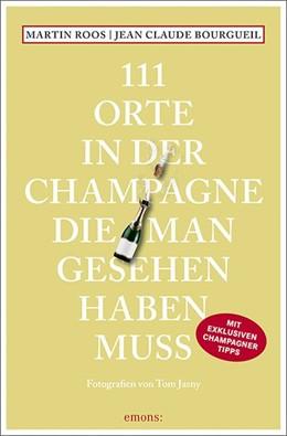 Abbildung von Roos / Bourgueil | 111 Orte in der Champagne, die man gesehen haben muss | 1. Auflage | 2021 | beck-shop.de