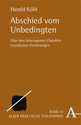 Abbildung von Köhl | Abschied vom Unbedingten | 2006 | Über den heterogenen Charakter... | 74