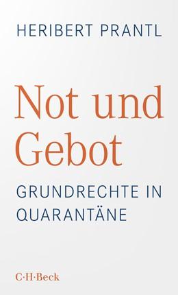Abbildung von Prantl, Heribert | Not und Gebot | 1. Auflage | 2021 | 6442 | beck-shop.de