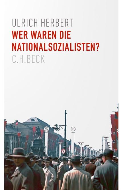Cover: Ulrich Herbert, Wer waren die Nationalsozialisten?