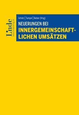 Abbildung von Achatz / Tumpel | Neuerungen bei innergemeinschaftlichen Umsätzen | 1. Auflage | 2020 | beck-shop.de