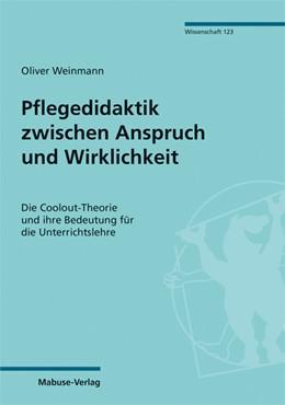 Abbildung von Weinmann | Pflegedidaktik zwischen Anspruch und Wirklichkeit | 1. Auflage | 2021 | 123 | beck-shop.de
