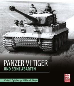 Abbildung von Spielberger / Doyle   Panzer VI Tiger und seine Abarten   1. Auflage   2020   beck-shop.de
