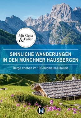 Abbildung von Paxmann | Sinnliche Wanderungen in den Münchner Hausbergen | 1. Auflage | 2021 | beck-shop.de
