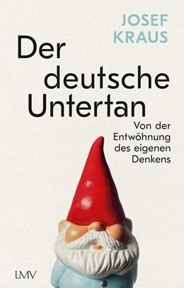 Abbildung von Kraus | Der deutsche Untertan | 1. Auflage | 2021 | beck-shop.de
