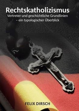 Abbildung von Dirsch   Rechtskatholizismus   1. Auflage   2020   beck-shop.de