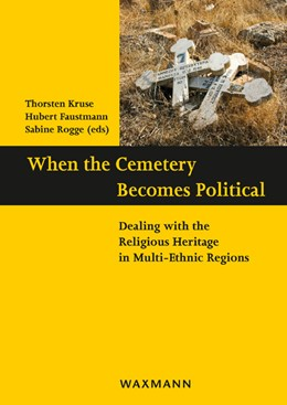 Abbildung von Kruse / Faustmann | When the Cemetery Becomes Political | 1. Auflage | 2020 | beck-shop.de