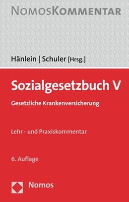 Abbildung von Hänlein / Schuler (Hrsg.) | Sozialgesetzbuch V | 6. Auflage | 2021 | beck-shop.de