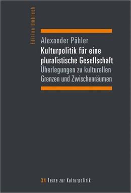 Abbildung von Pähler | Kulturpolitik für eine pluralistische Gesellschaft | 1. Auflage | 2021 | 34 | beck-shop.de