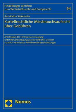 Abbildung von Siekemeier | Kartellrechtliche Missbrauchsaufsicht über Gebühren | 1. Auflage | 2020 | beck-shop.de