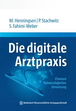Abbildung von Henningsen / Stachwitz | Die Digitale Arztpraxis | 1. Auflage | 2021 | beck-shop.de