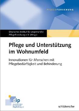 Abbildung von Deutsches Institut für angewandte Pflegeforschung e.V | Pflege und Unterstützung im Wohnumfeld | 2009 | Innovationen für Menschen mit ...
