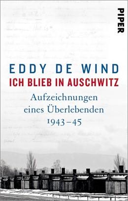 Abbildung von de Wind | Ich blieb in Auschwitz | 1. Auflage | 2021 | beck-shop.de