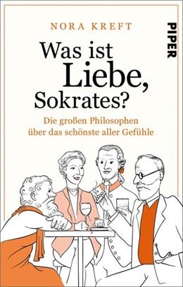Abbildung von Kreft | Was ist Liebe, Sokrates? | 1. Auflage | 2021 | beck-shop.de