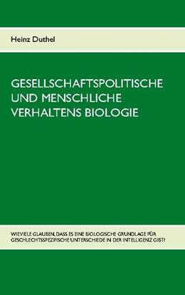 Abbildung von Duthel | Gesellschaftspolitische und menschliche Verhaltens Biologie | 1. Auflage | 2020 | beck-shop.de