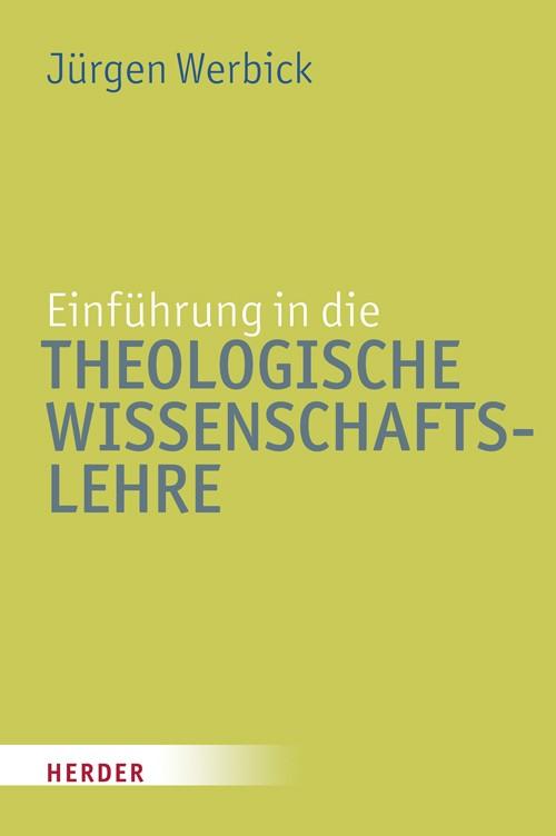 Abbildung von Werbick | Einführung in die theologische Wissenschaftslehre | 2010