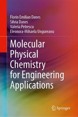 Abbildung von Danes / Petrescu   Molecular Physical Chemistry for Engineering Applications   1. Auflage   2021   beck-shop.de